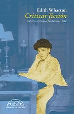 Edith Wharton Criticar ficción Traducció d'Amelia Pérez de Villar Páginas de Espuma, Madrid, 2012