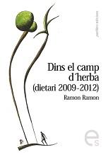 Ramon Ramon Dins el camp d'herba (dietari 2009-2012) Perifèric Edicions 2014