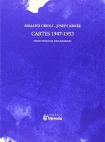 Armand Obiols - Josep Carner Cartes 1947-1953 Fundació La Mirada, 2014