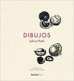 Sylvia Plath Dibujos Traducció de Guillermo López Gallego Nórdica Libros, Madrid, 2014