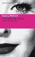 Nancy Mitford L'aventura de l'amor Traducció de Dolors Udina Libros del Asteroide, 2014