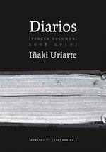 Iñaki Uriarte Diarios. Tercer volumen 2008-2010 Pepitas de Calabaza 2015