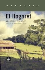 William Faulkner El llogaret Traducció Maria Iniesta Edcions 1984, Barcelona 2014