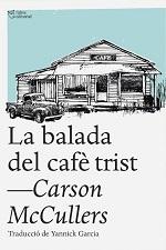 Carson McCullers La balada del cafè trist Traducció Yannick Garcia L'Altra Editorial, Barcelona 2016