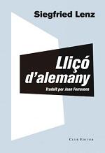 Siegfried Lenz Lliçó d'alemany Traducció de Joan Ferrarons Club Editor, Barcelona, 2016