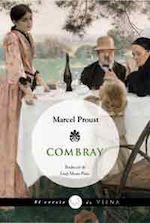 Marcel Proust Combray Traducció de Josep Maria Pinto Viena Edicions, Barcelona 2009