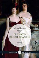 Marcel Proust El cantó de Guermantes II Traducció de Josep Maria Pinto Viena Edicions, Barcelona 2015