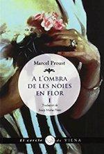 Marcel Proust A l'ombra de les noies en flor I Traducció de Josep Maria Pinto Viena Edicions, Barcelona 2012