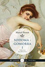 Marcel Proust Sodoma i Gomorra I Traducció de Josep Maria Pinto Viena Edicions, Barcelona 2016