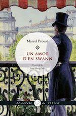Marcel Proust Un amor d'en Swann Traducció de Josep Maria Pinto Viena Edicions, Barcelona 2010
